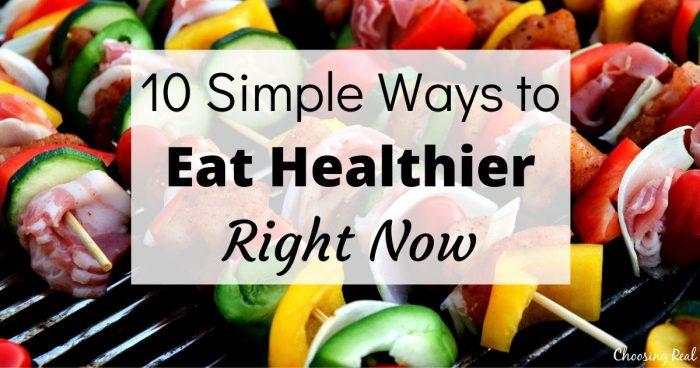 10 Simple Ways to Eat Healthier