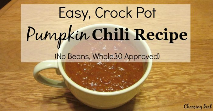 Crock Pot Pumpkin Chili Recipe - No Beans, Whole30 Approved - Choosing ...