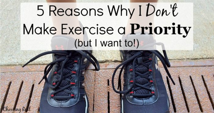 I want to make exercise a priority, but I don't. If you struggle to make exercise a priority, I hope you will be encouraged in knowing you are not alone.